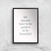 Life Doesn't Have To Be Perfect Giclee Art Print - A2 - Black Frame