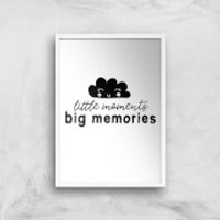 Little Moments Big Memories Art Print - A4 - White Frame - Memories Gifts
