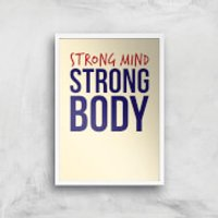 Strong Mind Strong Body Art Print - A4 - White Frame