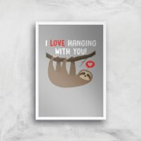 I Love Hanging With You Art Print - A4 - White Frame