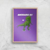Bantersaurus Art Print - A4 - White Frame