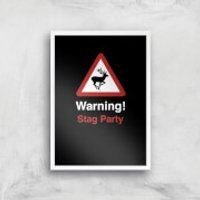 Warning Stag Party Art Print - A4 - White Frame - Stag Night Gifts
