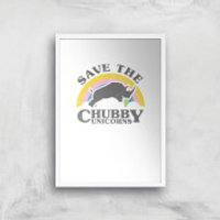 Save The Chubby Unicorns Art Print - A4 - White Frame - Unicorns Gifts