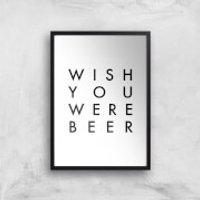 PlanetA444 Wish You Were Beer Art Print - A4 - Black Frame - Wish Gifts