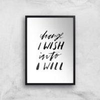 PlanetA444 Change I Wish Into I Will Art Print - A4 - Black Frame - Wish Gifts