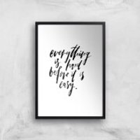 PlanetA444 Everything Is Hard Before It Gets Easy Art Print - A4 - Black Frame