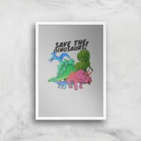 Save The Dinosaurs Art Print - A4 - White Frame - Dinosaurs Gifts