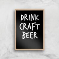 Drink Craft Beer Art Print - A4 - Wood Frame - Craft Gifts
