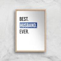 Best Husband Ever Art Print - A4 - Wood Frame - Husband Gifts