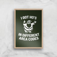 I Got Ho's In Different Area Codes Art Print - A4 - Wood Frame - Different Gifts
