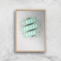 Best Friend Ever Art Print - A4 - Wood Frame - Friend Gifts