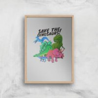 Save The Dinosaurs Art Print - A4 - Wood Frame - Dinosaurs Gifts