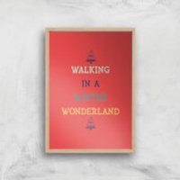Walking In A Winter Wonderland Art Print - A4 - Wood Frame - Walking Gifts