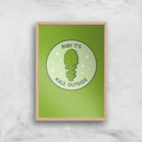 Baby It's Kale Outside Art Print - A4 - Wood Frame - Outside Gifts