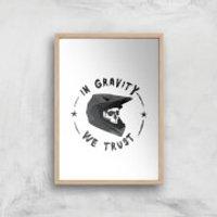In Gravity We Trust BMX Art Print - A4 - Wood Frame - Bmx Gifts