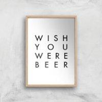 PlanetA444 Wish You Were Beer Art Print - A4 - Wood Frame - Wish Gifts