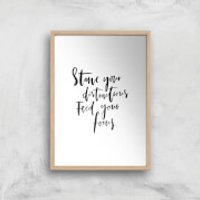 PlanetA444 Starve Your Distractions Art Print - A4 - Wood Frame - Wood Gifts