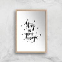 PlanetA444 Stay In Your Magic Art Print - A4 - Wood Frame - Wood Gifts