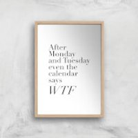 PlanetA444 Even The Calendar Says WTF Art Print - A4 - Wood Frame - Wood Gifts