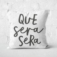 The Motivated Type Que Sera Sera Square Cushion - 60x60cm - Soft Touch