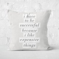 The Motivated Type I Have To Be Successful Because Square Cushion - 60x60cm - Soft Touch