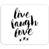 The Motivated Type Live Laugh Love Mouse Mat - Laugh Gifts