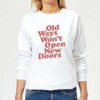 The Motivated Type Old Ways Won't Open New Doors Women's Sweatshirt - White - 3XL - White