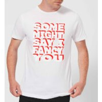 Some Might Say I Fancy You Mens T-Shirt - White - XL - White