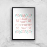 Same Shit Different Day Giclée Art Print - A2 - Black Frame - Different Gifts