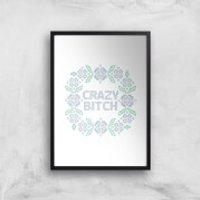 Crazy Bitch Giclée Art Print - A2 - Print Only
