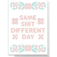 Same Shit Different Day Greetings Card - Giant Card - Different Gifts