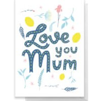 Love You Mum Scattered Flowers Greetings Card - Giant Card - Flowers Gifts