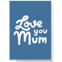Blue Love You Mum Greetings Card - Large Card