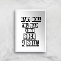 Baby Doll You Need Some Rock & Roll Giclee Art Print - A4 - White Frame - Doll Gifts