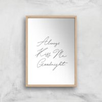 Always Kiss Me Goodnight Giclee Art Print - A4 - Wooden Frame - Frame Gifts