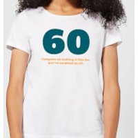 60 Congrats On Making It This Far, You've Surprised Us All. Women's T-Shirt - White - 3XL - White