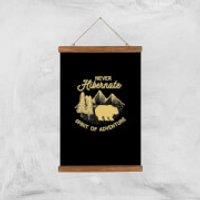 Never Hibernate Spirit Of Adventure Art Print - A3 - Wooden Hanger