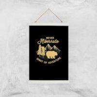 Never Hibernate Spirit Of Adventure Art Print - A3 - White Hanger