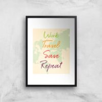 Work Travel Save Repeat Map Background Art Print - A4 - Black Frame