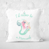 I'd Rather Be A Mermaid Square Cushion - 40x40cm - Soft Touch