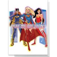 DC Super Hero Women You're My Hero Greetings Card - Standard Card