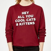Hey All You Cool Cats And Kittens Women's Sweatshirt - Burgundy - M - Burgundy