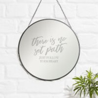 There Is No Set Path Engraved Mirror