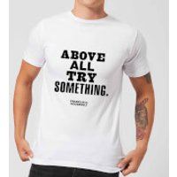 The Motivated Type Above All Try Something Men's T-Shirt - White - L - White