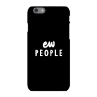 The Motivated Type Ew People Phone Case for iPhone and Android - iPhone X - Tough Case - Matte