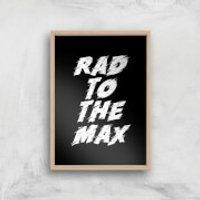 The Motivated Type Rad To The Max Giclee Art Print - A2 - Wooden Frame