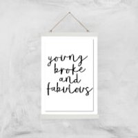The Motivated Type Young Broke And Fabulous Giclee Art Print - A3 - White Hanger