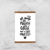 The Motivated Type All Things Are Possible With Coffee And A Cute Outfit Giclee Art Print - A3 - Woo