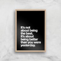 The Motivated Type Its Not About Being The Best Giclee Art Print - A4 - Wooden Frame