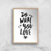 The Motivated Type Do What You Love Handwritten Giclee Art Print - A4 - Wooden Frame